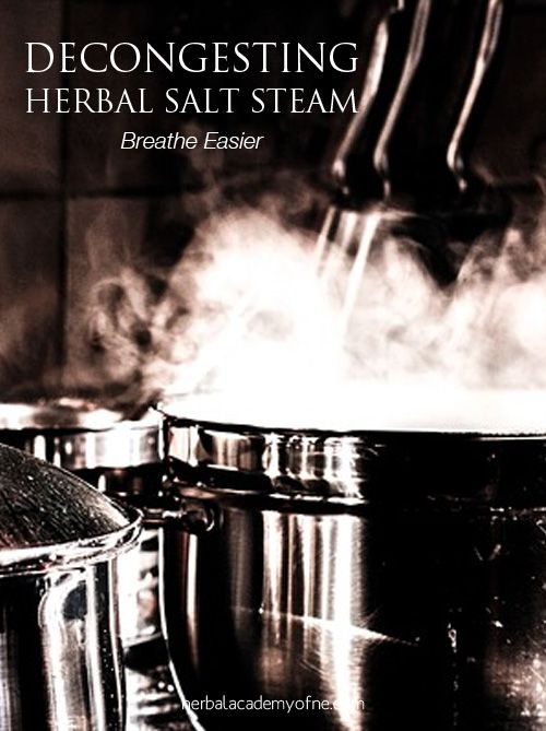 Breathe Easier With a Decongesting Herbal Salt Steam by herbalacademyofne #Health #Nasal_Congestion #Herbal_Salt_Steam