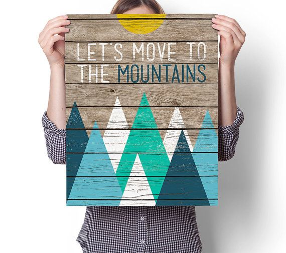 Let's Move To The Mountains in Various Sizes, Mountains, Adventure, Quotes, Paint, Faux Wood Sign, Monochromatic Blues, Art, Poster
