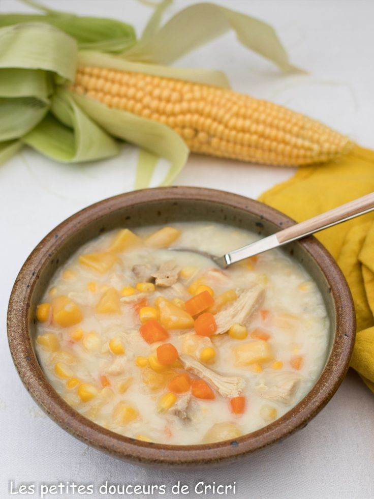 Les petites douceurs de Cricri - Recette Chaudrée au poulet et au maïs, soupe complète