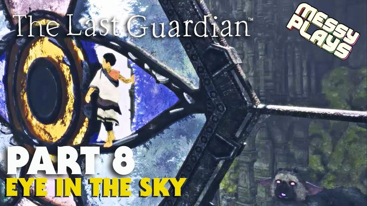 THE LAST GUARDIAN - Part #8 - LETS PLAY with Commentary - MESSYPLAYS