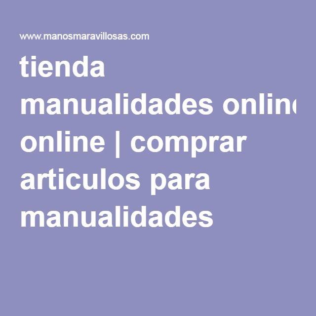 tienda manualidades online | comprar articulos para manualidades