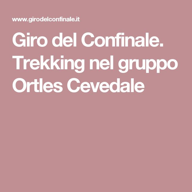 Giro del Confinale. Trekking nel gruppo Ortles Cevedale