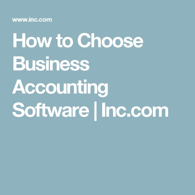 How to Choose Business Accounting Software | Inc.com