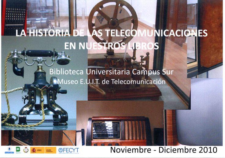 Exposición de fondos de la E.U.I.T. Telecomunicación y de la Biblioteca Campus Sur, junto con fotos del Museo de la E.U.I.T. Telecomunicación.