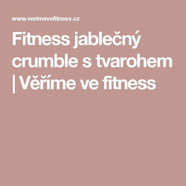 Fitness jablečný crumble s tvarohem | Věříme ve fitness