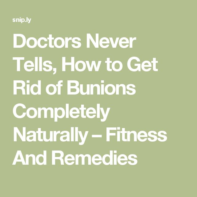 Doctors Never Tells, How to Get Rid of Bunions Completely Naturally – Fitness And Remedies