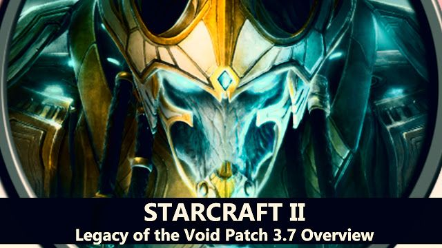 MIX: StarCraft II: Legacy of the Void Patch 3.7 Overvie...