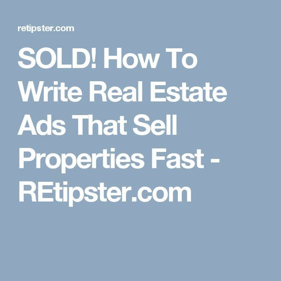 SOLD! How To Write Real Estate Ads That Sell Properties Fast - REtipster.com