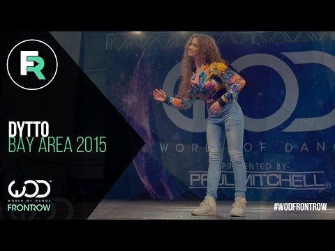 Dytto | FRONTROW | World of Dance Bay Area 2015 #WODBAY2015 - YouTube