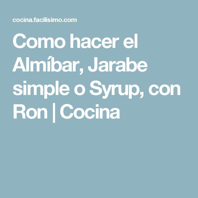 Como hacer el Almíbar, Jarabe simple o Syrup, con Ron | Cocina