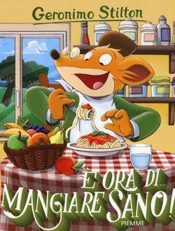 Libri sull'alimentazione per bambini da 5 a 8 anni - Educazione alimentare per mangiare sano - È ora di... mangiare sano - Piemme