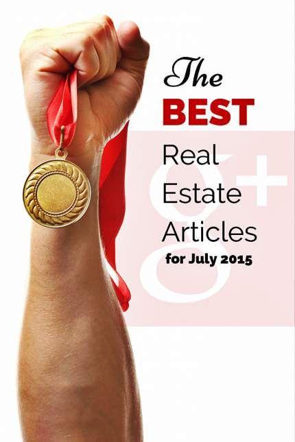 Best Google+ Real Estate Articles July 2015 #jakepedler #realestate