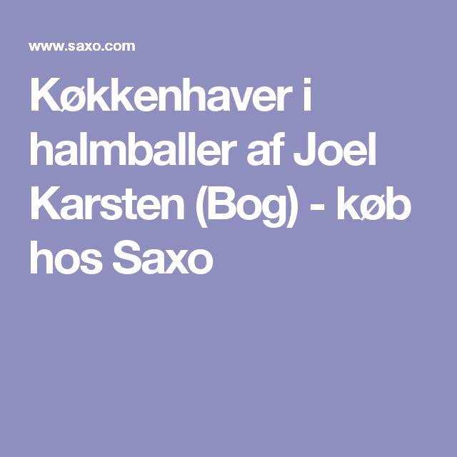 Køkkenhaver i halmballer af Joel Karsten (Bog) - køb hos Saxo