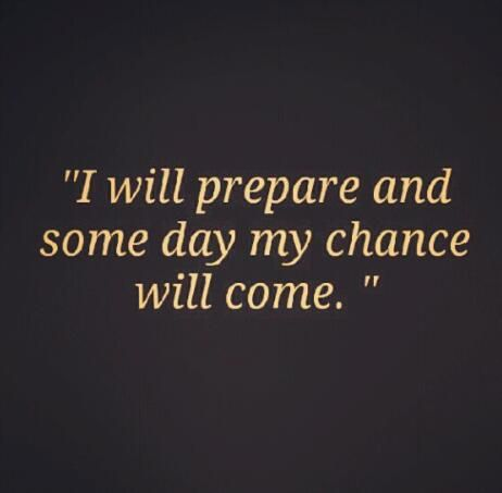 I Will Prepare And Some Day My Chance Will Come Fitness