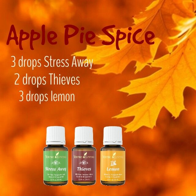 Apple Pie Spice Diffuser Recipe: 3 drops Young Living Stress Away, 2 drops Young Living Thieves, 3 drops Young Living Lemon. Yum!!! Member #1559393