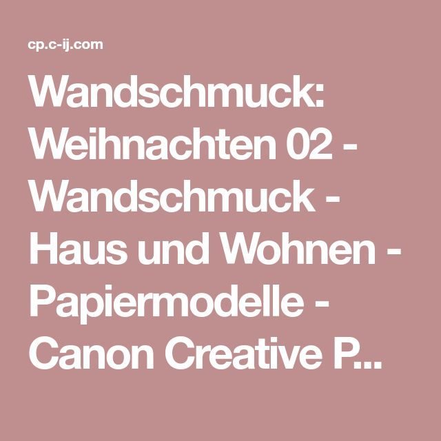 Wandschmuck: Weihnachten 02 - Wandschmuck - Haus und Wohnen - Papiermodelle - Canon Creative Park
