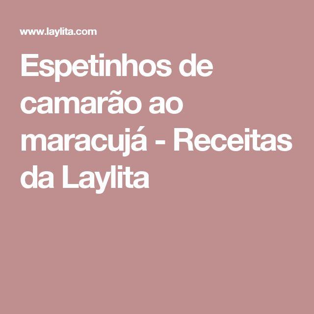 Espetinhos de camarão ao maracujá - Receitas da Laylita