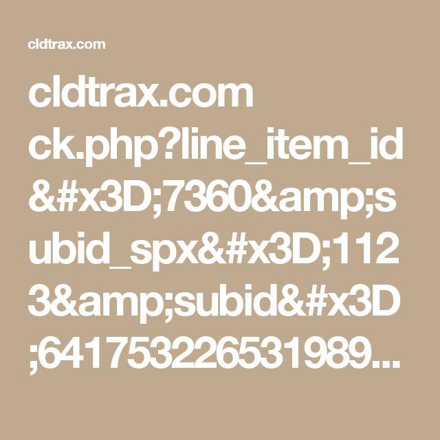 cldtrax.com ck.php?line_item_id=7360&subid_spx=1123&subid=6417532265319892029