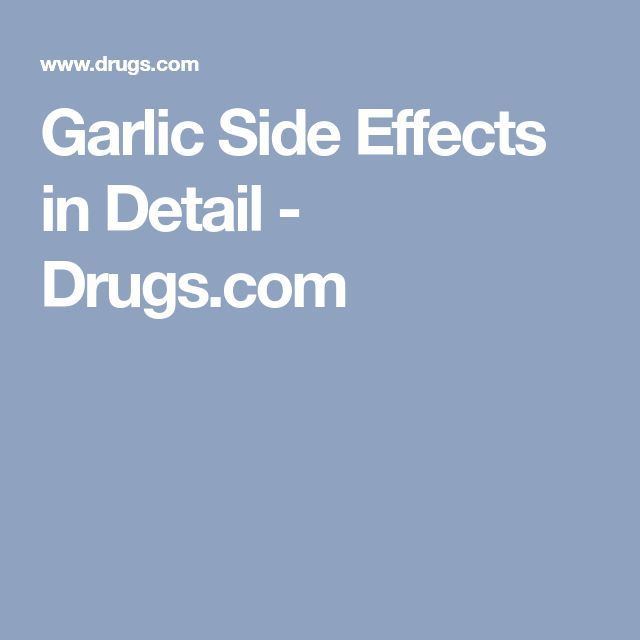 Garlic Side Effects in Detail - Drugs.com