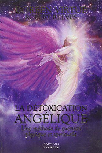 La détoxication angélique : Une méthode de guérison physique et spirituelle de Doreen Virtue http://www.amazon.fr/dp/2361881276/ref=cm_sw_r_pi_dp_PIn9ub0YYTVA1