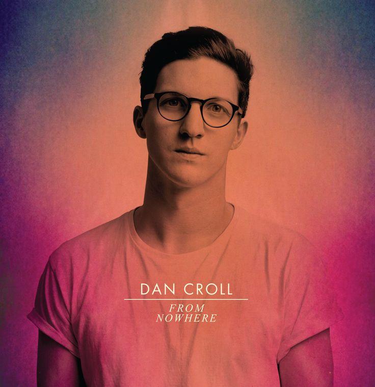 Dan Croll / From Nowhere - my favorite new artist!