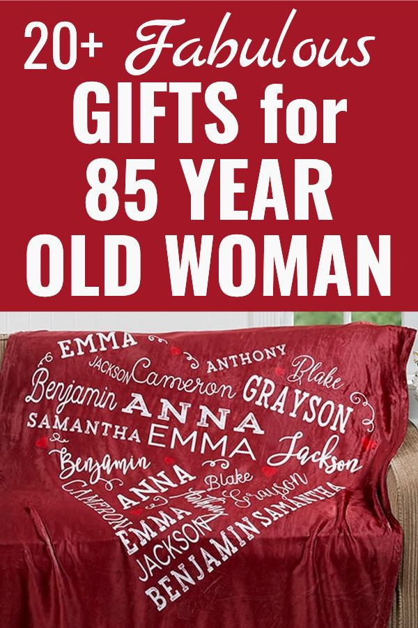 Gift Ideas For 85 Year Old Woman