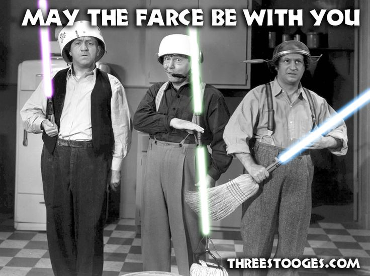 Happy #StarsWarDay from The Three Stooges! May the Farce Be with You!