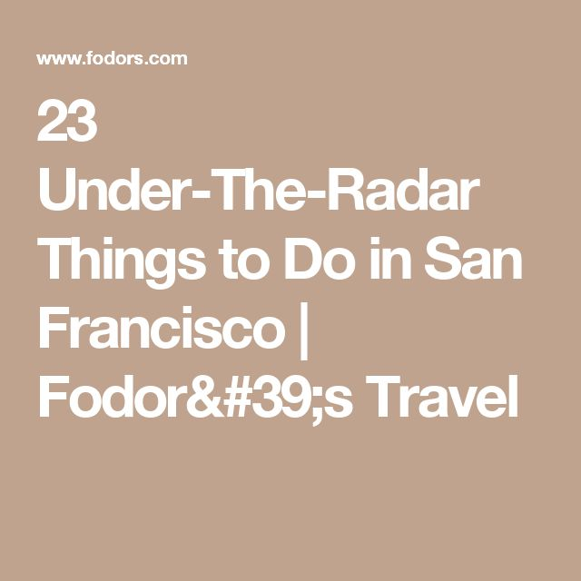 13 best travel images on pinterest travel adventurous things to 23 under the radar things to do in san francisco sciox Images