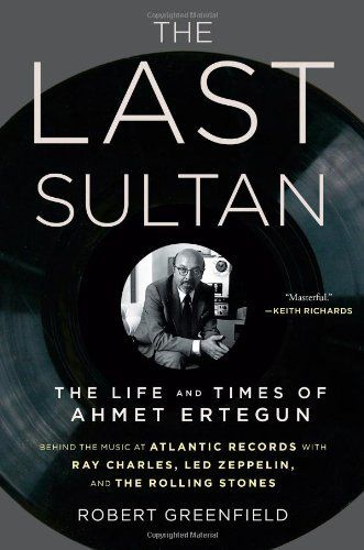 The Last Sultan: The Life and Times of Ahmet Ertegun by Robert Greenfield, http://www.amazon.com/dp/1416558381/ref=cm_sw_r_pi_dp_5ijVqb0EYDCQ6