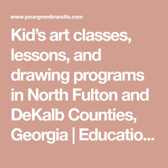 Kid's art classes, lessons, and drawing programs in North Fulton and DeKalb Counties, Georgia   Educational art program for children