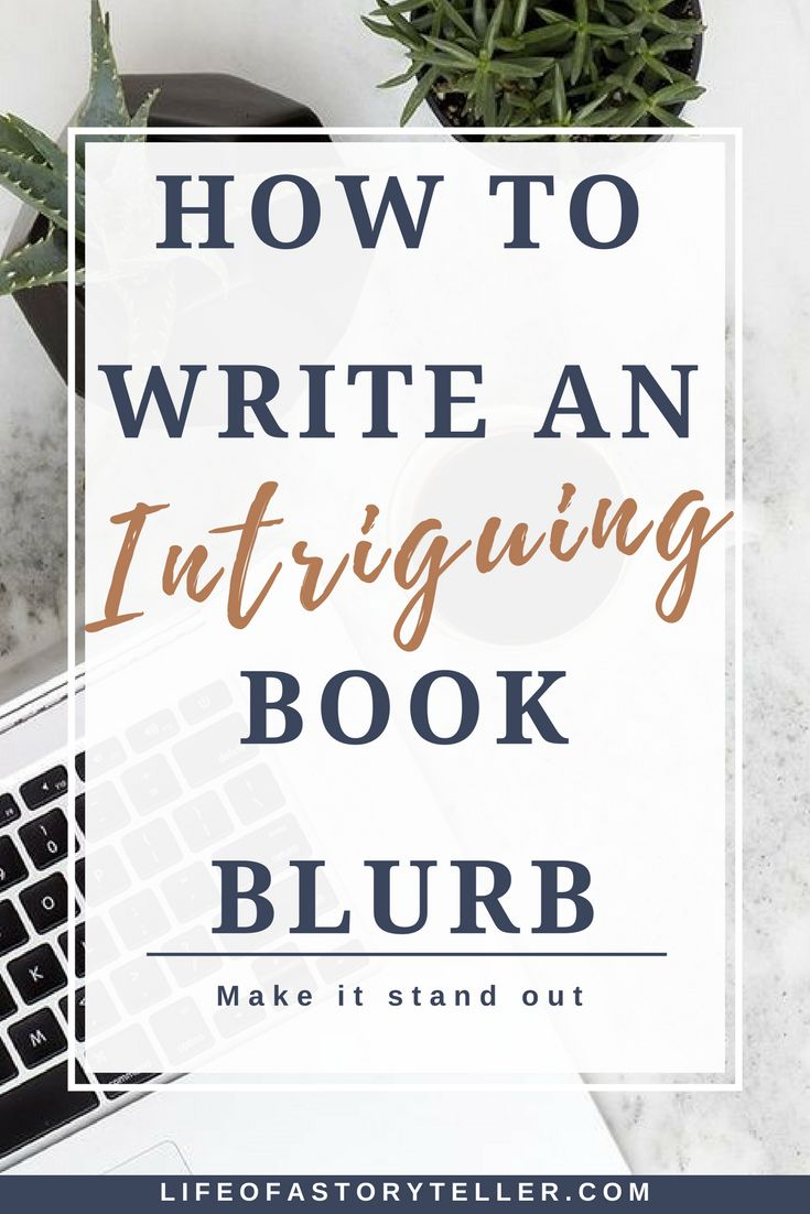 HOW TO WRITE AN INTRIGUING BOOK BLURB | Life Of A Storyteller