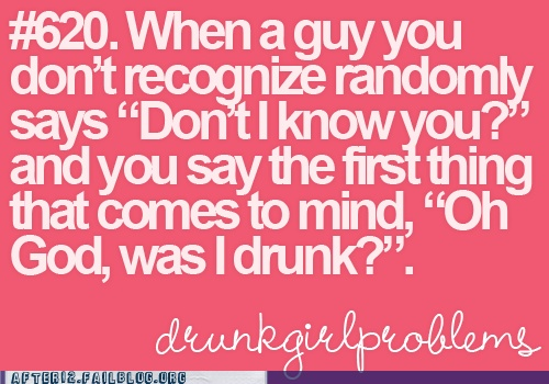 @kristen Sousa the first part is sooooooo trueDrunk Girls, Dear God, Funny Moments, Awesome, Drinks Fun, Too Funny, Funny Quotes, Happen, Tall Girls Problems