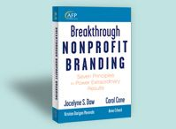 Blog post summarizing 5 Key Insights from book: Breakthrough Nonprofit Branding by cause marketing visionaries Carol Cone and Jocelyn Daw