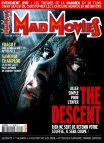 Mad Movies n°179, octobre 2005. LES FILMS : The Descent. Fragile. Serenity. A History of Violence. The Dark. Samurai Champloo Dossier Survival Hammer films en DVD.  Carrière Stuart Gordon.