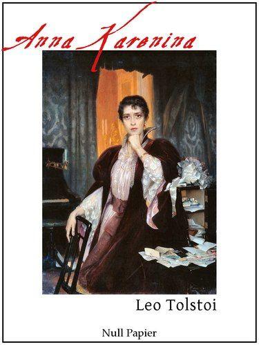 Leo Tolstoi: Anna Karenina - Vollständige und illustrierte Ausgabe (HD)