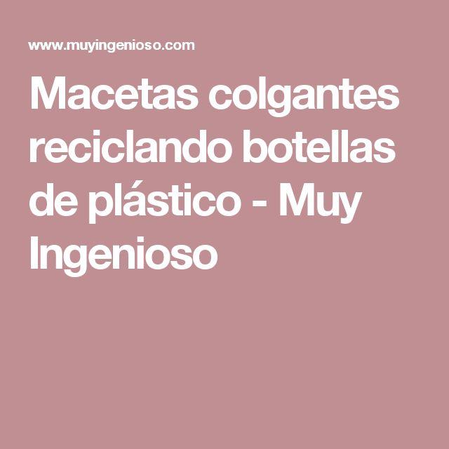 Macetas colgantes reciclando botellas de plástico - Muy Ingenioso