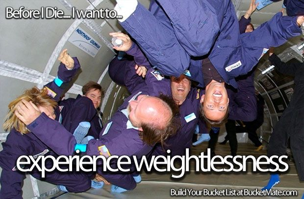 Before I die, I will...Experience Weightlessness