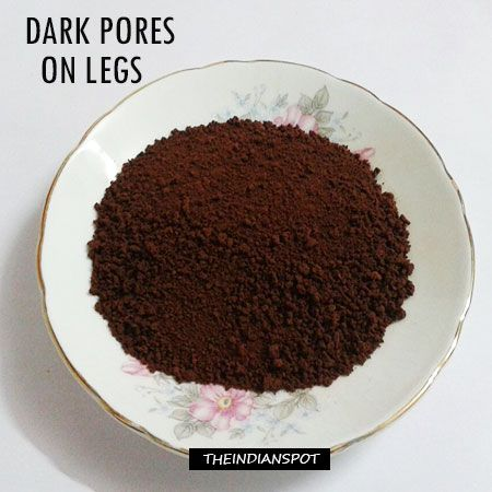 HOW TO GET RID OF DARK PORES ON THE LEGS