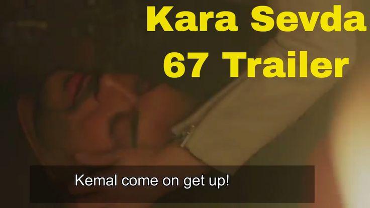 Kara Sevda 67 Trailer English Subtitles - KEMAL