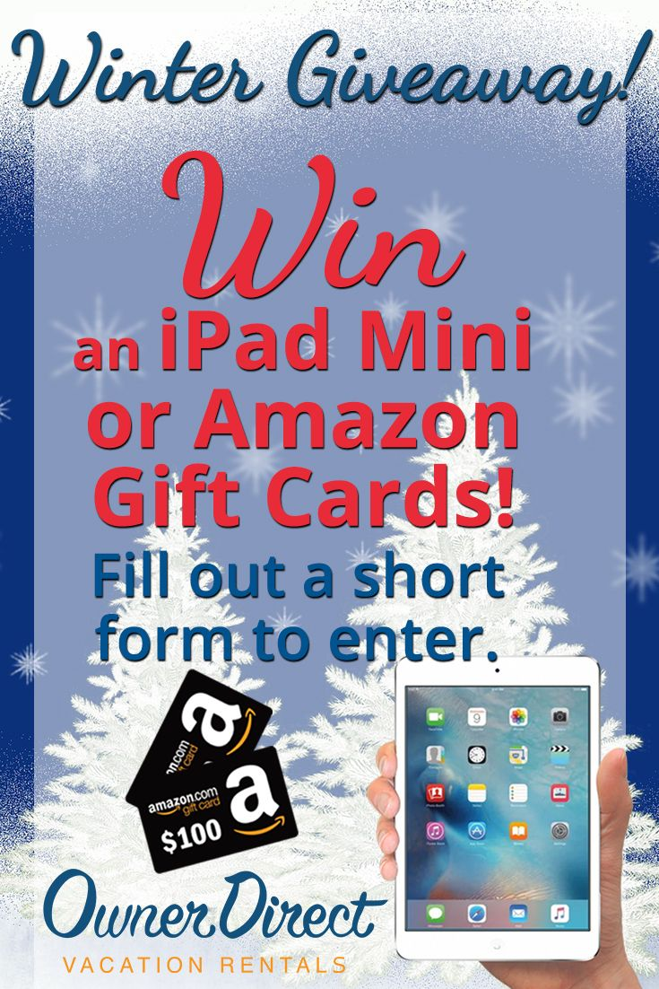 Join Owner Direct's Winter Giveaway for 2018 and get the chance to win iPad Mini or one of two $100 Amazon Gift Cards!