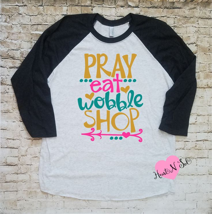 Thanksgiving shirt, Black Friday, Pray Eat Wobble Shop, Ladies Raglan, Gobble Gobble by Heartnsol1 on Etsy