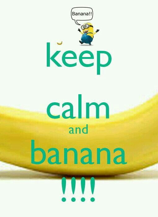 Keep Calm And Banana ! Another Original Poster Design Created With The Keep  Calm O Matic. Buy This Design Or Create Your Own Original Keep Calm Design  Now.