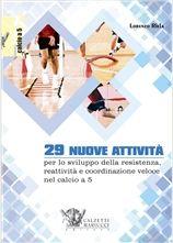29 nuove attività per il calcio a 5 - Calzetti & Mariucci Editori