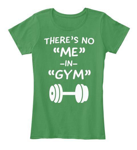There's No Me In Gym Tee Kelly Green  Women's T-Shirt Front