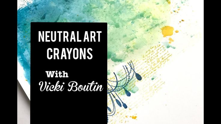 Neutral Art Crayons with Vicki Boutin