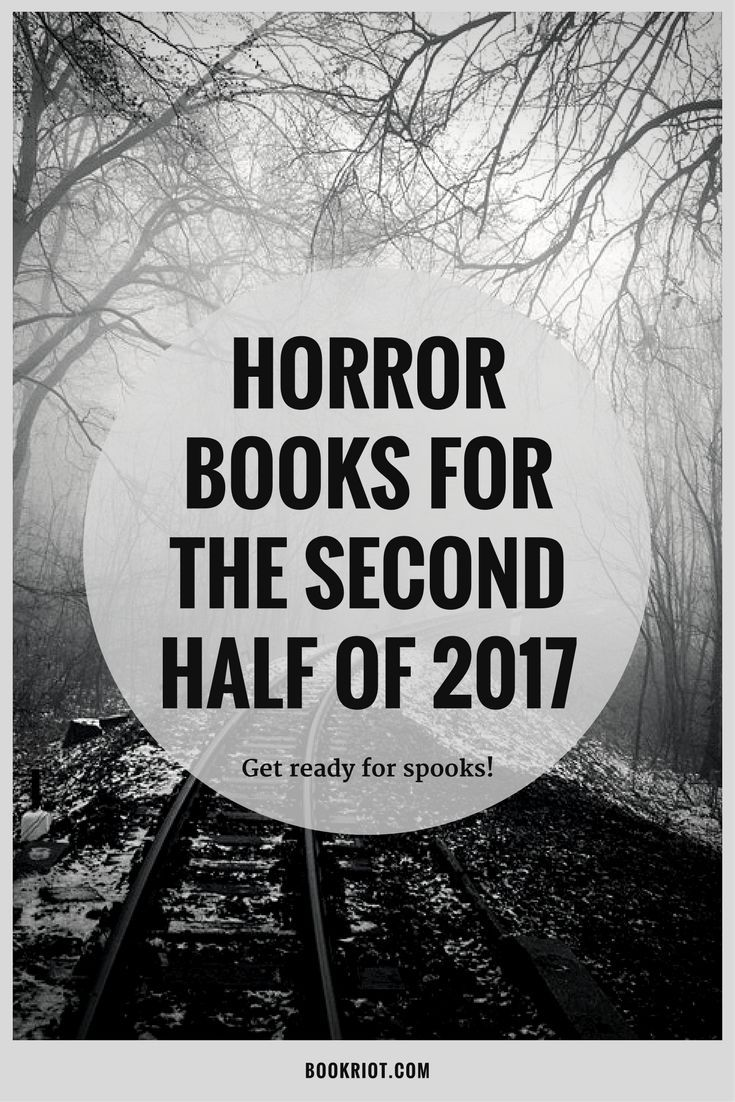 Get excited for these horror books hitting shelves in the second half of 2017.