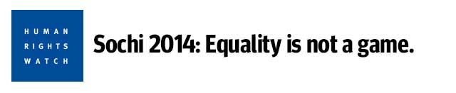 Equality is not a game - please sign petitiion urging IOC to stand up for fair play, equality, human rights and dignity - http://secure.hrw.org/site/c.nlIWIgN2JwE/b.8781943/k.8A40/Sochi_2014_Sign_the_Petition/apps/ka/ct/contactus.asp