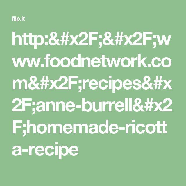 http://www.foodnetwork.com/recipes/anne-burrell/homemade-ricotta-recipe
