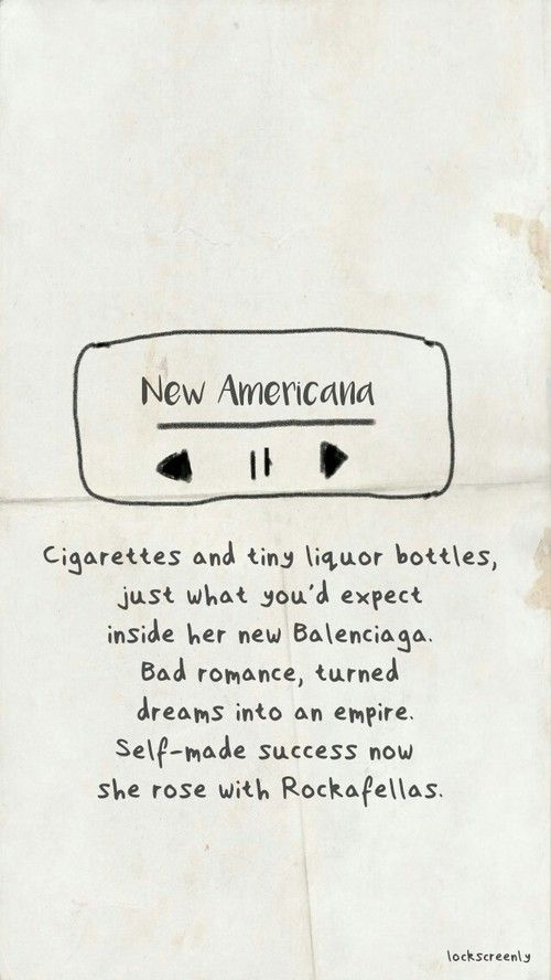 Not quite the right lyrics... The right ones are: Cigarettes and tiny liquor bottles Just what you'd expect inside her new Balenciaga Vile romance, turned dreams into an empire Self-made success now she rolls with Rockefellers