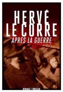Après la guerre par Hervé Le Corre